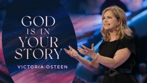 God Is In Your Story   Victoria Osteen