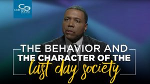 The Behavior and the Character of the Last Day Society – Sunday Service